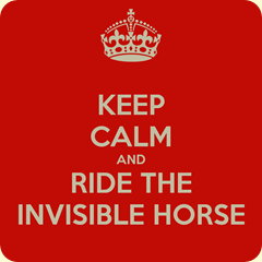 keep-calm-and-ride-the-invisible-horse